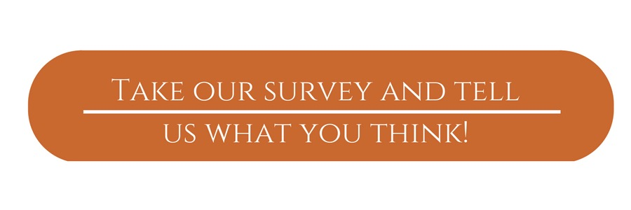 Take our survey and tell us what you think!